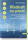 Windkraft neu gedacht: Erstaunliche Beispiele für die Nutzung einer unerschöpflichen R