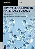 Crystallography in Materials Science: From Structure-Property Relationships to Engineering (De Gruyter STEM) (English Edition)