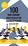 """100 """"Rook Endgame"""" Chess Puzzles for Advanced Players (Rating 1500-1800): 100 real-life chess tactics puzzles to make you a better player (Chess Puzzles, ... - Rook Endgames Book 3) (English Edition)"""