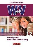 Wirtschaft für Fachoberschulen und Höhere Berufsfachschulen - W plus V - FOS Hessen / FOS und HBFS Rheinland-Pfalz - Pflichtbereich 12: Wirtschaft und Verwaltung - Arbeitsbuch mit L