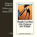 Die Tränen der Wüste: Geschichten und Gedanken (Diogenes Hörbuch)