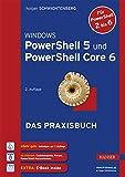 Windows PowerShell 5 und PowerShell Core 6: Das Praxisb