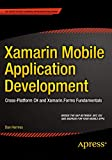 Xamarin Mobile Application Development: Cross-Platform C# and Xamarin.Forms F