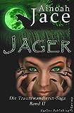 Jäger: High Fantasy-Liebesroman (Die Traumwandlerin-Saga 2)