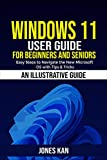 Windows 11 User Guide for Beginners and Seniors: Easy Steps to Navigating the New Microsoft OS with Tips & Tricks (English Edition)