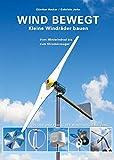 Wind bewegt: Kleine Windräder b