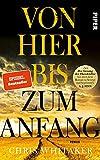 Von hier bis zum Anfang: Roman | Ein New York Times Bestseller 2021 - »Seit ›Der Gesang der Flusskrebse‹ hat mich kein Roman so bewegt und begeistert!« A. J. F