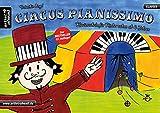 Circus Pianissimo: Klavierschule für Kinder schon ab vier Jahren. Lehrbuch für Piano. Klaviernoten. Klavierstücke. Kinderlieder. Spielbuch. Songbook. Anfäng