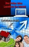 Mes petites idées lucratives sur internet (Mon petit business à domicile t. 1) (French Edition)