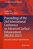 Proceedings of the 2nd International Conference on Advanced Surface Enhancement (INCASE 2021): Innovation Leading to Industrialization (Lecture Notes in Mechanical Engineering) (English Edition)