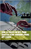 How to create an app from scratch using Windows Phone App Studio (English Edition)