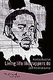 Kendrick Lamar: »Living life like rappers do« (testcard zwergobst)