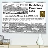 Matthäus Merian Heidelberg Panorama 1620 (Premium, hochwertiger DIN A2 Wandkalender 2022, Kunstdruck in Hochglanz)