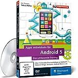 Apps entwickeln für Android 5 - Das umfassende Training - In 12 Stunden zum Android-Entwick