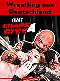 Wrestling aus Deutschland - GWF Chaos City 4