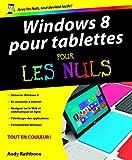 Windows 8 pour Tablettes Pour les Nuls (French Edition)