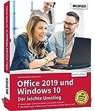 Office 2019 und Windows 10 - Der leichte Umstieg: Die verständliche Anleitung für Windows-Anwender. Alle Neuerungen kompakt erk