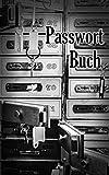 Passwort Buch: Kleiner Passwort Organizer mit alphabetischen Register zum schnellen Finden der Zugangsdaten für Webseiten, Apps, Email Adressen und ... für Mutter, Vater, Oma und Opa. Bank