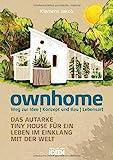 ownhome. Das autarke Tiny House für ein Leben im Einklang mit der W