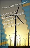 Windenergie - Windkraftanlagen - Windräder - Neueste Entwicklung
