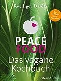Peace Food - Das vegane Kochb