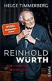 Reinhold Würth: Der Herr der Schrauben   Die Biografie eines der größten deutschen U