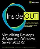 Virtualizing Desktops and Apps with Windows Server 2012 R2 Inside Out (English Edition)