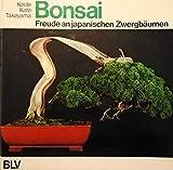 Bonsai. Freude an japanischen Zwergb