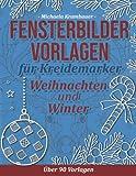 Fensterbilder Vorlagen für Kreidemarker - Weihnachten und Winter: Abwechslungsreiche Motive für abwischbare Kreidemark