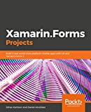Xamarin.Forms Projects: Build seven real-world cross-platform mobile apps with C# and Xamarin.Forms (English Edition)