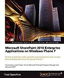 Microsoft SharePoint 2010 Enterprise Applications on Windows Phone 7 (English Edition)