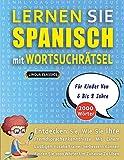 LERNEN SIE SPANISCH MIT WORTSUCHRÄTSEL FÜR KINDER VON 6 BIS 8 JAHRE - Entdecken Sie, Wie Sie Ihre Fremdsprachenkenntnisse Mit Einem Lustigen ... - Finden Sie 2000 Wörter Um Zuhause Zu Üb
