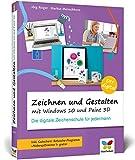 Zeichnen und gestalten mit Windows 10 und Paint 3D: Die digitale Zeichenschule für j