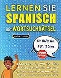 LERNEN SIE SPANISCH MIT WORTSUCHRÄTSEL FÜR KINDER VON 9 BIS 12 JAHRE - Entdecken Sie, Wie Sie Ihre Fremdsprachenkenntnisse Mit Einem Lustigen ... - Finden Sie 2000 Wörter Um Zuhause Zu Üb