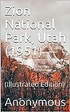 Zion National Park, Utah (1951): (Illustrated Edition) (English Edition)