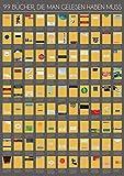 99 Bücher, die man gelesen haben muss: Eine Leseliste zum Freirubb