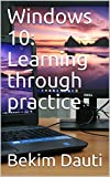 Windows 10: Learning through practice (English Edition)