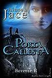 Porta Caelesta: All Age Fantasy-Liebesroman (Beretar 2)
