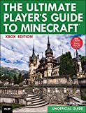 Ultimate Player's Guide to Minecraft - Xbox Edition, The: Covers both Xbox 360 and Xbox One Versions (English Edition)