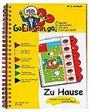Go, Einstein, go!: Übungsbuch: Zu Hause: Raum und Lage-Beziehungen: Das neue Lernsystem: Spielen und Lernen mit der perfekten Selbstkontrolle / ... und Lernen mit der perfekten Selbstkontrolle)