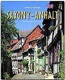 Journey through SAXONY-ANHALT - Reise durch SACHSEN-ANHALT - Ein Bildband mit über 180 Bildern - STÜRTZ Verlag