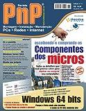 PnP Digital nº 11 - Escolhendo e comprando os componentes dos micros, Windows 64 bits, terminais sem HD com Windows Server 2003, servidor FTP, histórias ... e outros trabalhos (Portuguese Edition)