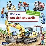 Hör mal (Soundbuch): Auf der Baustelle: Zum Hören, Schauen und Mitmachen ab 2 J